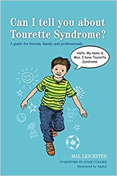 Can I Tell You About Tourette Syndrome?: A Guide for Friends, Family, and Professionals