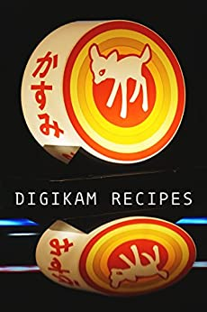 digiKam Recipes by [Popov, Dmitri]