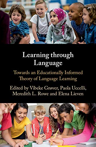 Learning through Language: Towards an Educationally Informed Theory of Language Learning