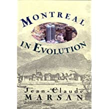 Montreal in Evolution: Historical Analysis of the Development of Montreal's Architecture and Urban Environment