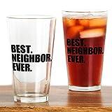 CafePress - Best Neighbor Ever Drinking Glass - Pint Glass, 16 oz. Drinking Glass