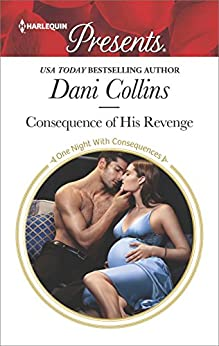 Consequence of His Revenge (One Night With Consequences) by [Collins, Dani]