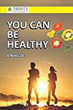 You Can Be Healthy