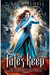 Fate's Keep: One Girl's Journey Through An Unfortunate Series Of Magic Portals (Fate's Journey) (Volume 2) Paperback