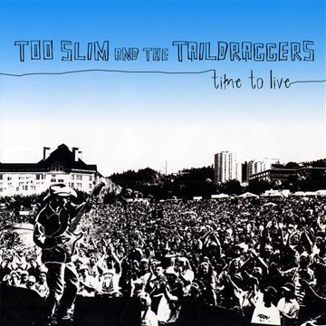 Time to Live by Too Slim & The Taildraggers