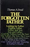 The Forgotten Father, Thomas A. Smail, 080281879X