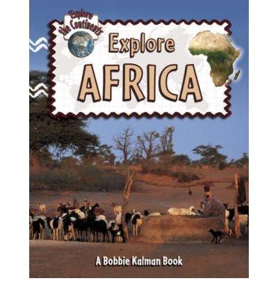 Download By Bobbie Kalman - Explore Africa (Explore the Continents) (2007-04-14) [Paperback] pdf