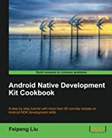 Android Native Development Kit Cookbook Front Cover