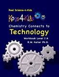 Real Science-4-Kids Chemistry 1A Technology Kog, Rebecca W. Keller, 0979945984