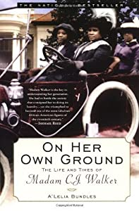 On Her Own Ground: The Life and Times of Madam C.J. Walker (Lisa Drew Books) by A'Lelia Bundles (2002-01-01)