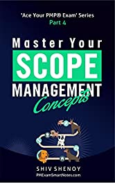 Master Your Scope Management Concepts: Essential PMP® Concepts Simplified (Ace Your PMP® Exam Book 4)