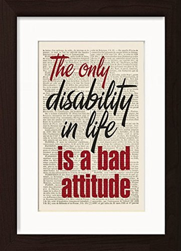 The Only Disability In Life Is A Bad Attitude by Dictionary Page Prints