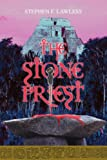 The Stone Priest, Stephen Lawless, 0595373291