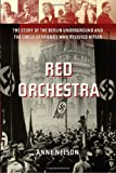 """Red Orchestra - The Story of the Berlin Underground and the Circle of Friends Who Resisted Hitler"" av Anne Nelson"