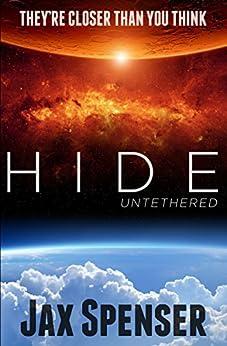 HIDE 1: Untethered (The HIDE Series) by [Spenser, Jax]