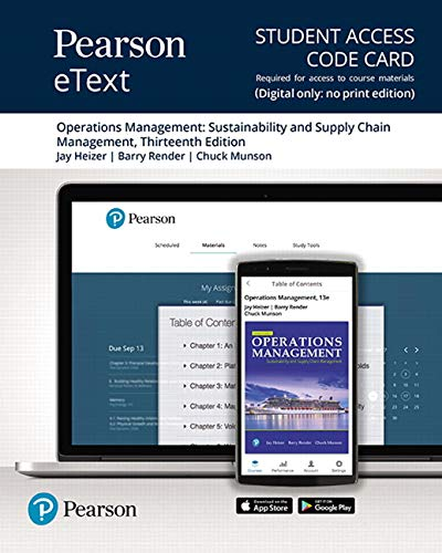 Pearson eText for Operations Management: Sustainability and Supply Chain Management -- Access Card (13th Edition) (Operations And Supply Chain Management 13th Edition)
