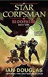 Bloodstar: Star Corpsman: Book One (Star Corpsman Series)