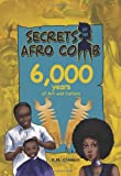 Secrets of the Afro Comb: 6,000 Years of Art and Culture
