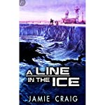 A Line in the Ice | Jamie Craig