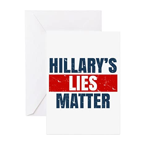 Amazon Com Cafepress Hillary S Lies Matter Greeting Cards