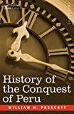 History of the Conquest of Peru, William Prescott, 1602068755