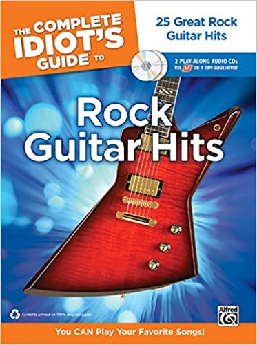 The Complete Idiot's Guide to Rock Guitar Hits: 25 Great Rock Guitar Hits (Complete Idiot's Guides (Lifestyle))