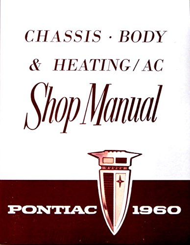 - FULLY ILLUSTRATED 1960 PONTIAC REPAIR SHOP & SERVICE MANUAL - COVERS; Bonneville, Bonneville Custom, Catalina, Ventura and Star Chief