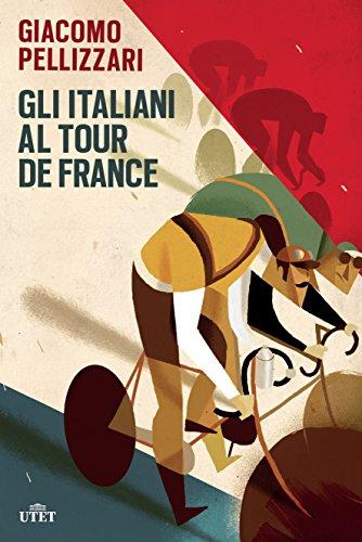 Gli italiani al Tour de France  por Giacomo Pellizzari