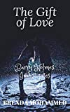 The Gift of Love: Barry Holmes Investigates