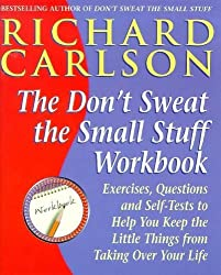 Don't Sweat the Small Stuff at  Work: Simple ways to minimize stress and conflict while bringing out the best in yourself and othersbringing out the best in yourself and others