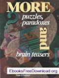 More Puzzles, Paradoxes and Brain Teasers, Stan Gibilisco, 0830690956