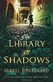 The Library of Shadows, Mikkel Birkegaard, 0552775029