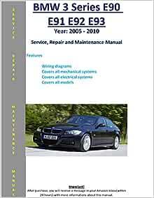BMW 3 Series E90 E91 E92 E93 From 2005 - 2010 Service Repair Maintenance  Manual: SoftAuto Manuals: 5410203012123: Amazon.com: BooksAmazon.com