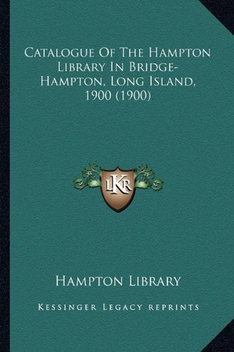 - Catalogue Of The Hampton Library In Bridge-Hampton, Long Island, 1900 (1900)