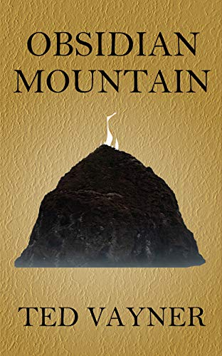 Obsidian Mountain: A Magic Fantasy Short Story in the Elemental Control Collection by [Vayner, Ted]