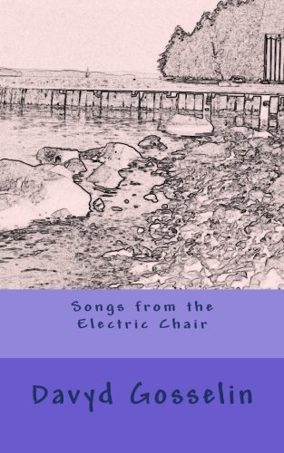 Songs from the Electric Chair pdf