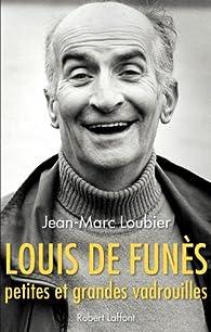 Louis de Funès, petites et grandes vadrouilles par Jean-Marc Loubier