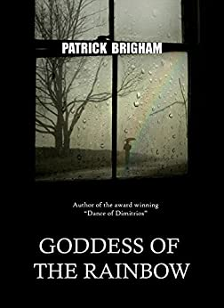 Goddess Of The Rainbow by [Brigham, Patrick]