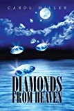 Diamonds from Heaven, Carol Miller, 148360022X