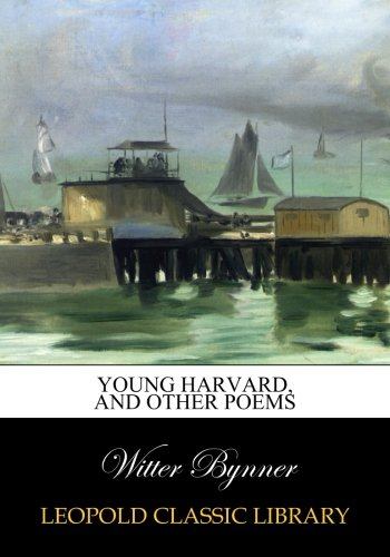 Young Harvard, and other poems
