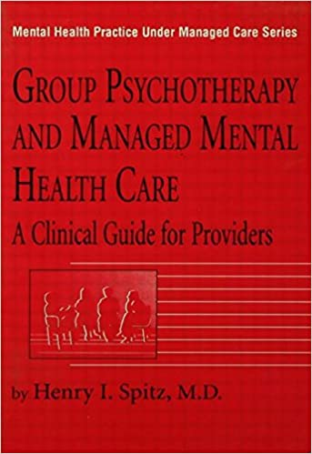 Group Psychotherapy And Managed Mental Health Care: A Clinical Guide For Providers (Mental Health Practice Under Managed Care)