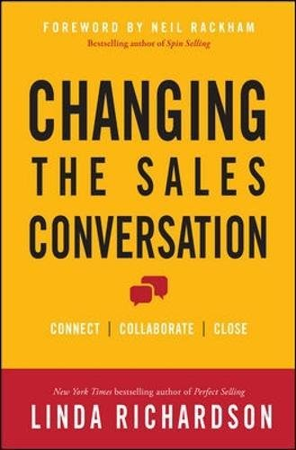 Changing the Sales Conversation: Connect, Collaborate, and - Linda Sales