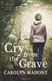 Cry from the Grave, Carolyn Mahony, 1493718762