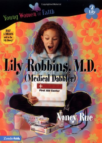Download Lily Robbins, M.D. (Young Women of Faith: Lily Series, Book 2) pdf