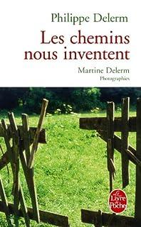 Les chemins nous inventent, Delerm, Philippe