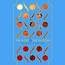 The Rose & the Dagger   Livre audio Auteur(s) : Renée Ahdieh Narrateur(s) : Ariana Delawari