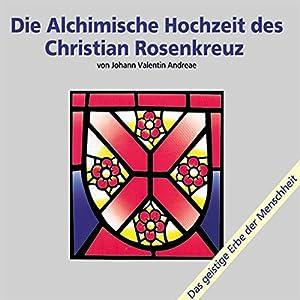 Die alchimische Hochzeit des Christian Rosenkreuz - Teil 1 Hörbuch