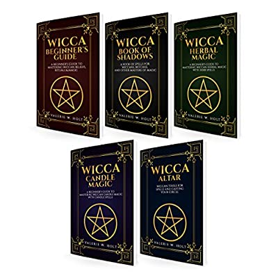 Witchcraft: Wicca for Beginner's, Book of Shadows, Candle Magic, Herbal Magic, Wicca Altar (Witchcraft supplies, Witchcraft Books, Witchcraft Spell Books 5)