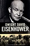 An Annotated Bibliography of Selected Publications, 1991-2010, on Dwight David Eisenhower, Jessica Ziparo and Louis Galambos, 0615490808