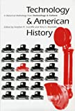 img - for Technology and American History: A Historical Anthology from Technology and Culture book / textbook / text book